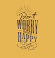 poster lettering dont worry beer happy mustard vector image vector image