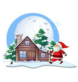 santa in front of cabin house vector image vector image