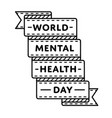 world mental health day greeting emblem vector image vector image