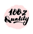lettering inscription 100 quality vector image