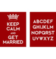 Keep calm and get married poster vector image