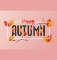 happy autumn background design overlap leaves and vector image vector image