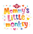 mommys little monkey vector image vector image