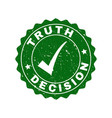 truth decision grunge stamp with tick vector image vector image