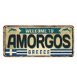 welcome to amorgos vintage rusty metal sign vector image vector image