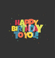 greeting card for birthday colorful letters on vector image
