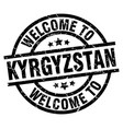 welcome to kyrgyzstan black stamp vector image vector image