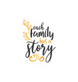 family quote lettering typography each family has vector image vector image