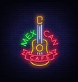 mexican cafe is a neon sign bright glow sign vector image vector image