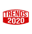 trends 2020 sign or stamp vector image vector image