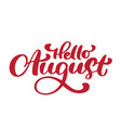 hello august lettering print text summer vector image vector image