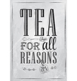 Poster Tea For all Reasons coal vector image vector image