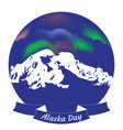 alaska day 18 october state in the usa vector image
