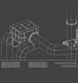 drawings of steel structures pipes 3d blueprint vector image vector image