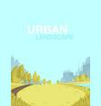 urban landscape city park center big metropolis vector image