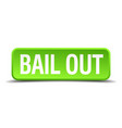 bail out green 3d realistic square isolated button
