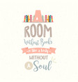 a room without book body without soul vector image vector image