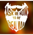 Beard Silhouette with text inside ask me how to be vector image vector image