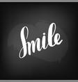 chalkboard blackboard lettering smile handwritten vector image vector image