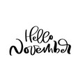 hello november ink lettering handwriting vector image vector image