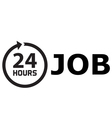 24 Hours job vector image