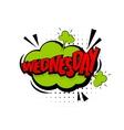 Comic green effects pop art wednesday half week vector image vector image