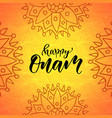 happy onam holiday modern calligraphy vector image vector image