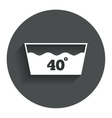 Wash icon Machine washable at 40 degrees symbol vector image vector image