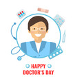 happy doctor day concept vector image vector image