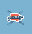 giveaway lettering vector image