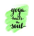 lettering inscription yoga heals vector image