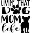 livin that dog mom life hand drawn positive vector image