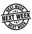 next week round grunge black stamp vector image vector image