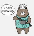 brown bear wearing blue apron say i love cooking vector image vector image