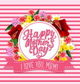 mother day greeting card with spring flower frame vector image vector image
