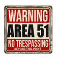 warning area 51 vintage rusty metal sign vector image vector image