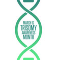 march is trisomy awareness month holiday concept vector image vector image