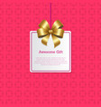 awesome gift sign on square card with gold bow vector image vector image