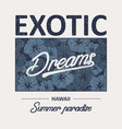 exotic dreams slogan t-shirt vector image vector image
