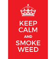 Keep Calm and Smoke Weed poster vector image vector image