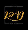 lettering inscription 2019 happy new vector image