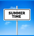 road sign traffic with text summer time vector image vector image