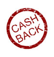 cash back rubber stamp round vector image vector image
