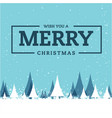 wish you a merry christmas snow pine blue backgrou vector image