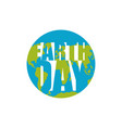 earth day planet and silhouette of letters vector image vector image