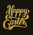 happy easter hand drawn lettering phrase in vector image vector image