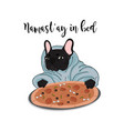 namastay in bed bulldog with pizza vector image vector image