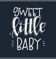 sweet little bamotivational quote hand drawn vector image