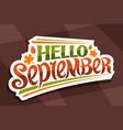lettering hello september vector image vector image