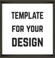 square blank framed poster template vector image vector image